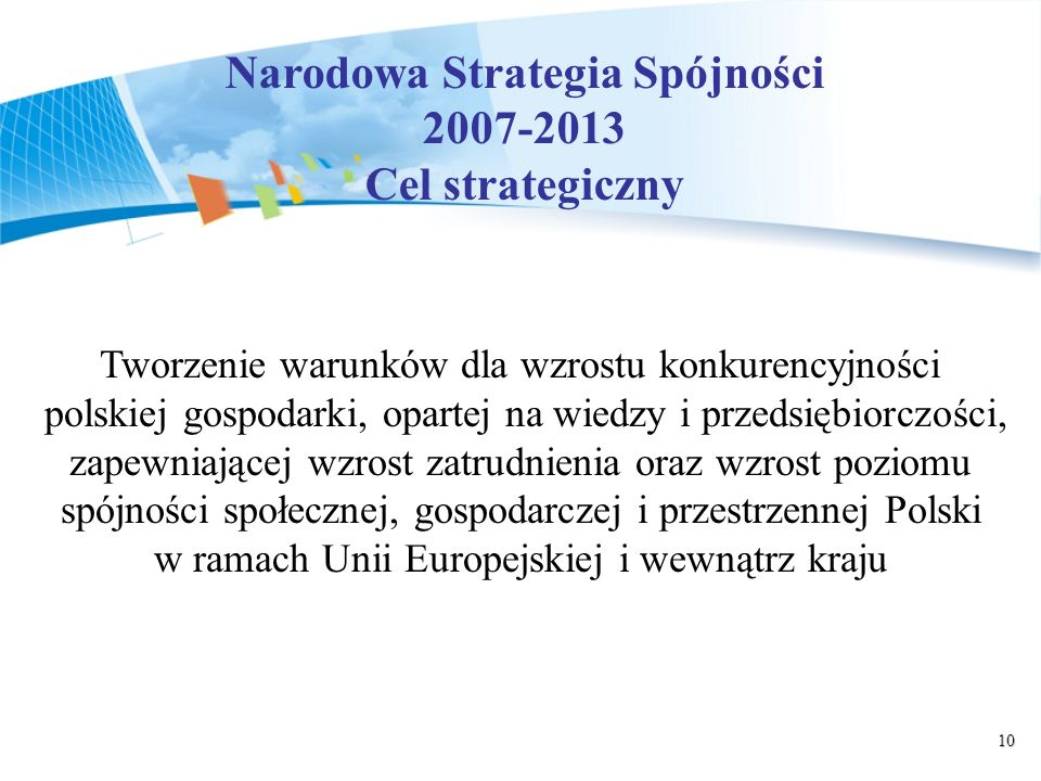 10 Tworzenie warunków dla wzrostu konkurencyjności polskiej gospodarki, opartej na wiedzy i przedsiębiorczości, zapewniającej wzrost zatrudnienia oraz