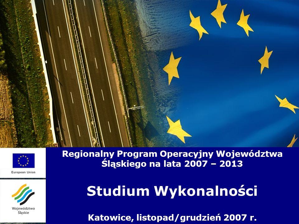 Regionalny Program Operacyjny Województwa Śląskiego na lata 2007 – 2013 Studium Wykonalności Katowice, listopad/grudzień 2007 r.