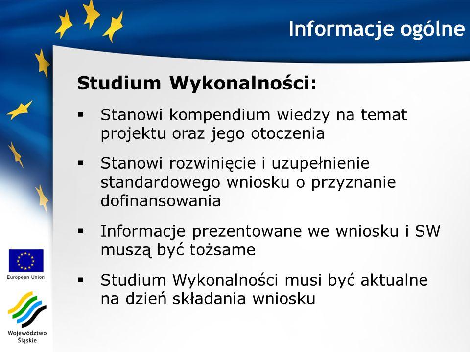 Informacje ogólne Studium Wykonalności: Stanowi kompendium wiedzy na temat projektu oraz jego otoczenia Stanowi rozwinięcie i uzupełnienie standardowe