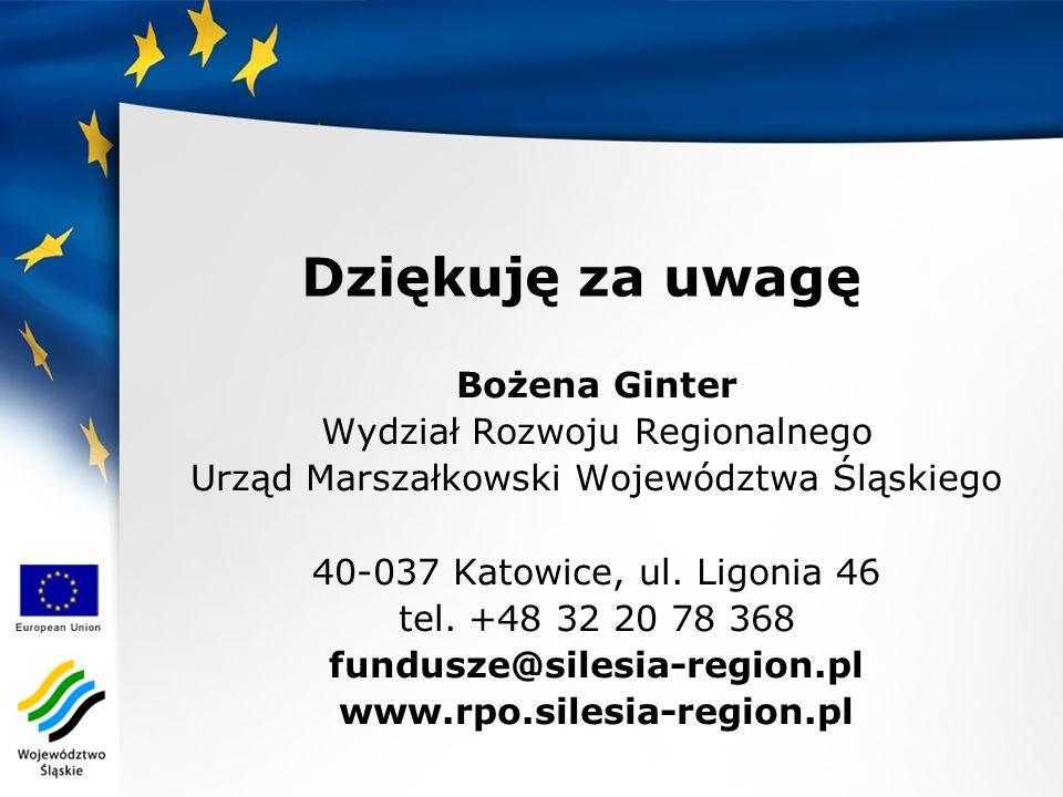 Bożena Ginter Wydział Rozwoju Regionalnego Urząd Marszałkowski Województwa Śląskiego 40-037 Katowice, ul. Ligonia 46 tel. +48 32 20 78 368 fundusze@si