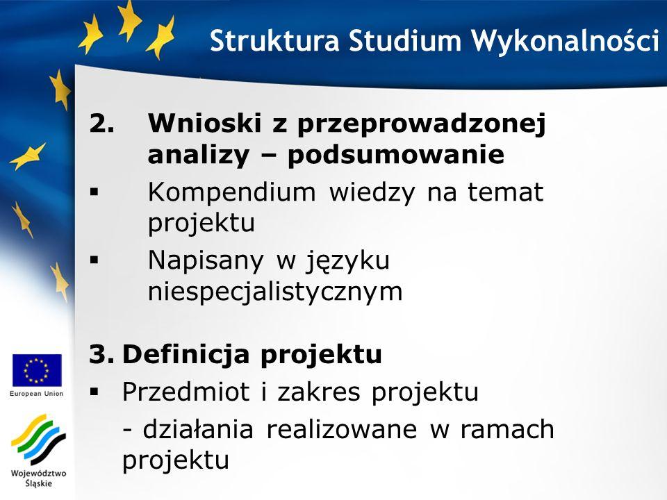 2.Wnioski z przeprowadzonej analizy – podsumowanie Kompendium wiedzy na temat projektu Napisany w języku niespecjalistycznym Struktura Studium Wykonal