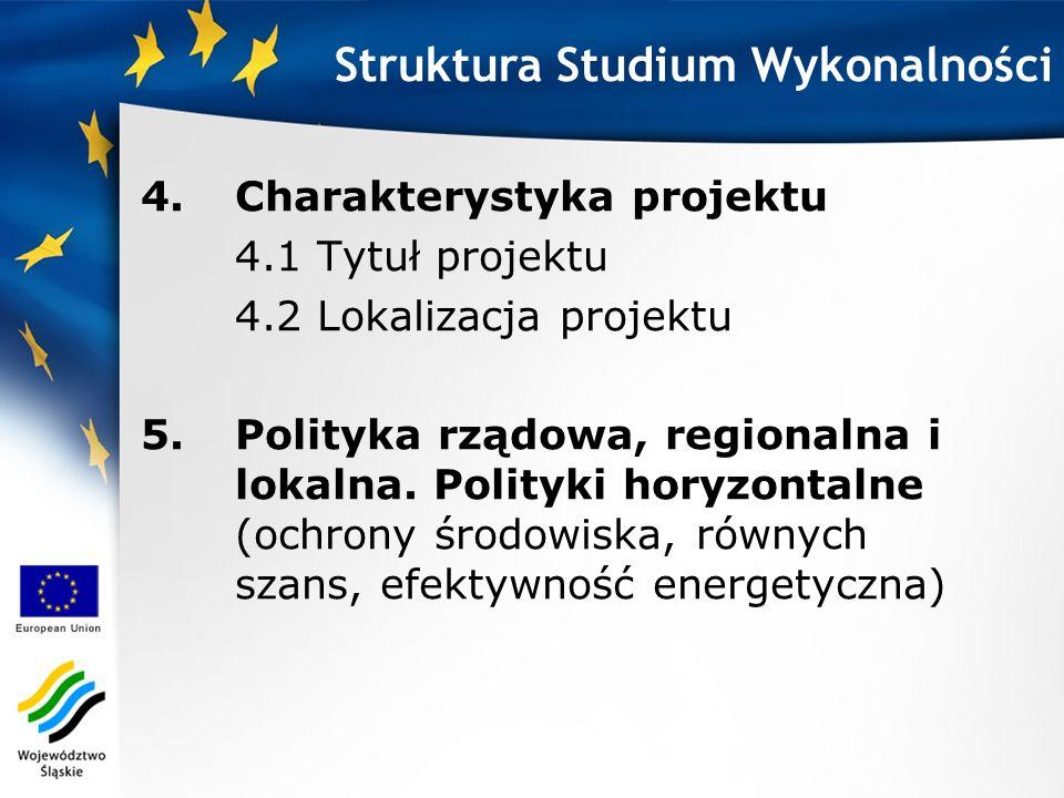4.Charakterystyka projektu 4.1 Tytuł projektu 4.2 Lokalizacja projektu 5.Polityka rządowa, regionalna i lokalna. Polityki horyzontalne (ochrony środow