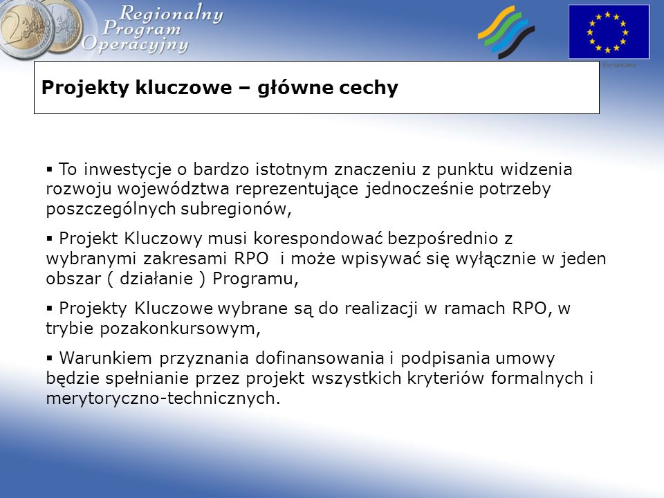 Projekty kluczowe – geneza Procedura przygotowania Programów Operacyjnych na lata 2007-2013 w ramach NSRO - dokument przedstawiony przez MRR w dniu 17 lutego 2006r.