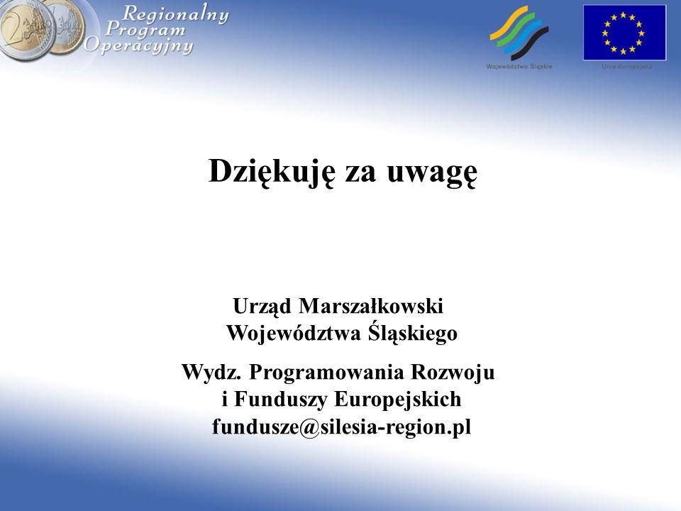 Dziękuję za uwagę Urząd Marszałkowski Województwa Śląskiego Wydz. Programowania Rozwoju i Funduszy Europejskich fundusze@silesia-region.pl