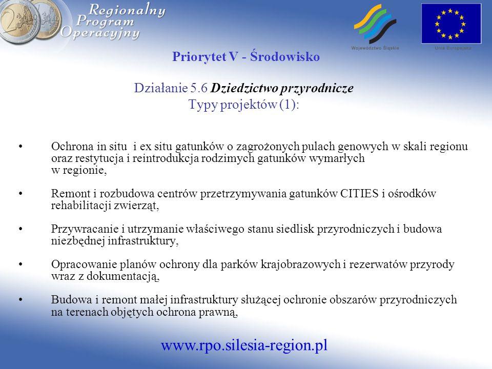 www.rpo.silesia-region.pl Priorytet V - Środowisko Działanie 5.6 Dziedzictwo przyrodnicze Typy projektów (1): Ochrona in situ i ex situ gatunków o zag