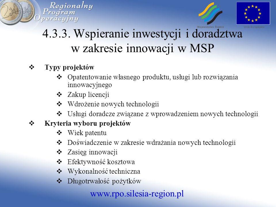 www.rpo.silesia-region.pl 4.3.3. Wspieranie inwestycji i doradztwa w zakresie innowacji w MSP Typy projektów Opatentowanie własnego produktu, usługi l