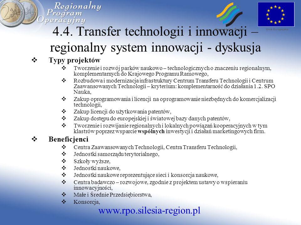 www.rpo.silesia-region.pl 4.4. Transfer technologii i innowacji – regionalny system innowacji - dyskusja Typy projektów Tworzenie i rozwój parków nauk