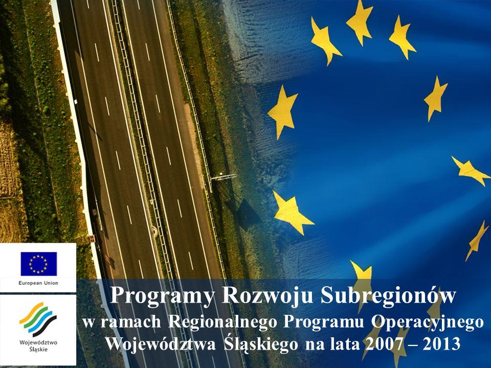Programy Rozwoju Subregionów w ramach Regionalnego Programu Operacyjnego Województwa Śląskiego na lata 2007 – 2013