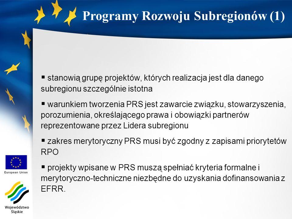 stanowią grupę projektów, których realizacja jest dla danego subregionu szczególnie istotna warunkiem tworzenia PRS jest zawarcie związku, stowarzyszenia, porozumienia, określającego prawa i obowiązki partnerów reprezentowane przez Lidera subregionu zakres merytoryczny PRS musi być zgodny z zapisami priorytetów RPO projekty wpisane w PRS muszą spełniać kryteria formalne i merytoryczno-techniczne niezbędne do uzyskania dofinansowania z EFRR.