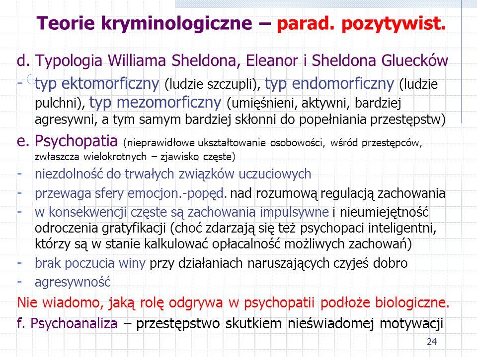 23 Teorie kryminologiczne – parad. pozytywist. C. Typologia Hansa Eysencka (typy układu nerwowego różniące się przebiegiem procesów pobudzania i hamow