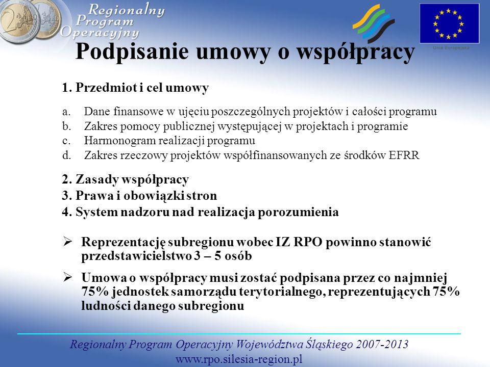 Regionalny Program Operacyjny Województwa Śląskiego 2007-2013 www.rpo.silesia-region.pl Podpisanie umowy o współpracy 1. Przedmiot i cel umowy a. Dane