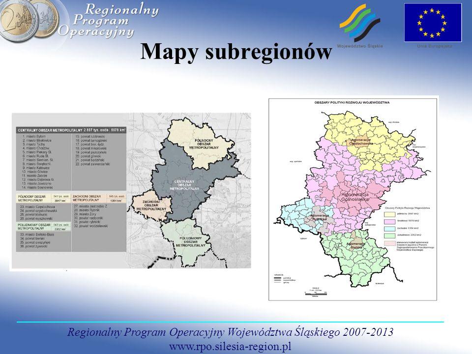 Regionalny Program Operacyjny Województwa Śląskiego 2007-2013 www.rpo.silesia-region.pl Mapy subregionów