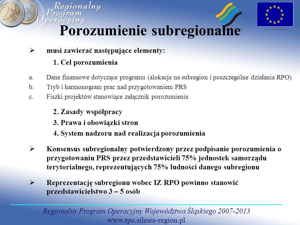 Regionalny Program Operacyjny Województwa Śląskiego 2007-2013 www.rpo.silesia-region.pl Porozumienie subregionalne musi zawierać następujące elementy: