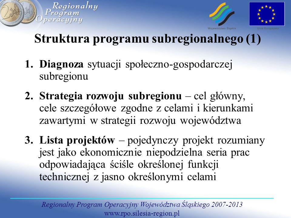 Regionalny Program Operacyjny Województwa Śląskiego 2007-2013 www.rpo.silesia-region.pl Struktura programu subregionalnego (1) 1.Diagnoza sytuacji spo