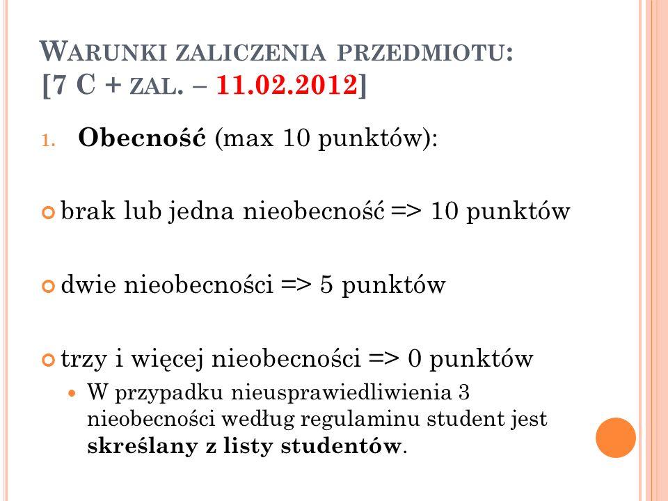 W ARUNKI ZALICZENIA PRZEDMIOTU : [7 C + ZAL.– 11.02.2012] 1.