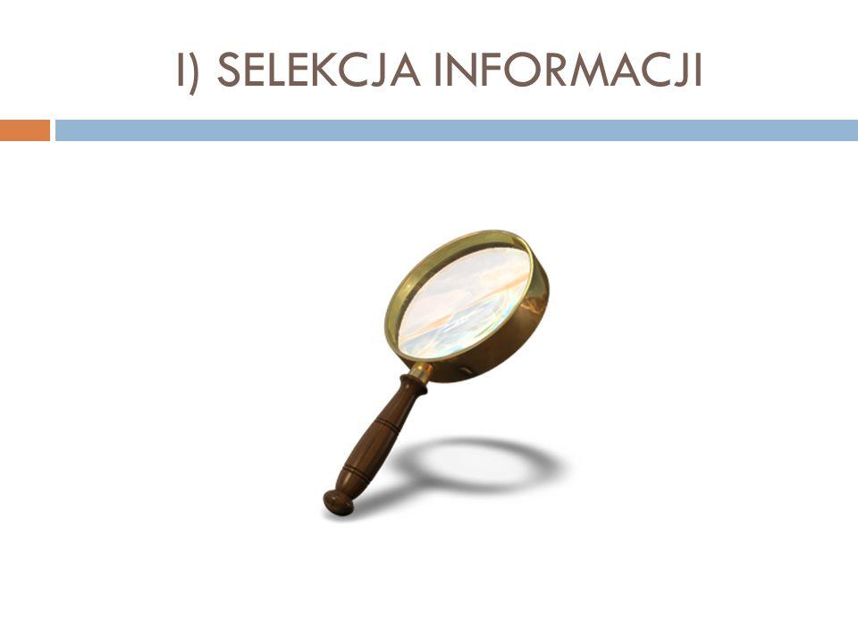Źródło: W prezentacji przedstawione są fragmenty rozdziału Selekcja informacji, z książki Dziennikarstwo, autorzy Marek Chyliński, Stephan Russ-Mohl, Warszawa 2008