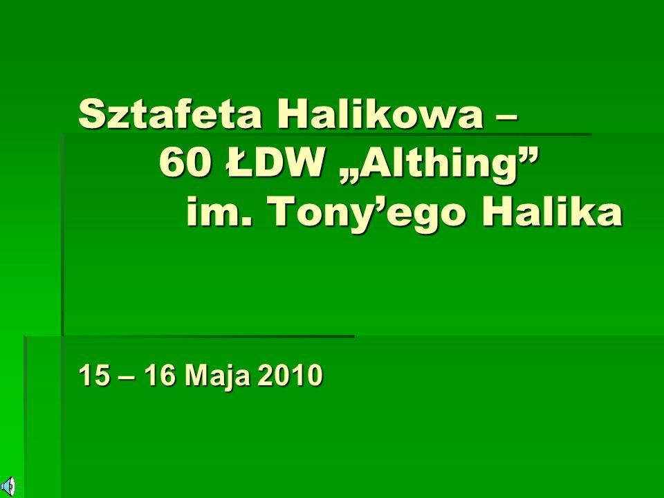 Sztafeta Halikowa – 60 ŁDW Althing im. Tonyego Halika 15 – 16 Maja 2010
