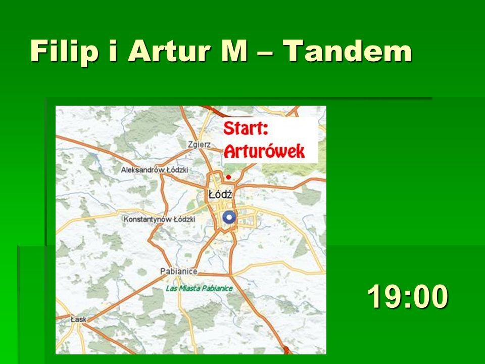 Filip i Artur M – Tandem 19:00
