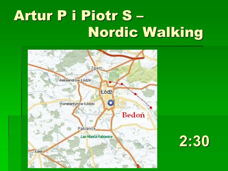 Artur P i Piotr S – Nordic Walking 2:30