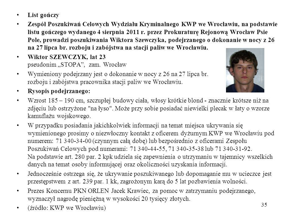 List gończy Zespół Poszukiwań Celowych Wydziału Kryminalnego KWP we Wrocławiu, na podstawie listu gończego wydanego 4 sierpnia 2011 r. przez Prokuratu