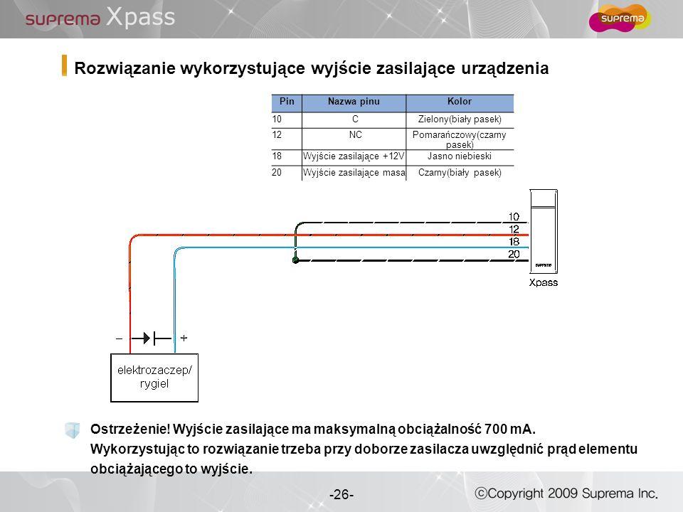 26 - -26- Rozwiązanie wykorzystujące wyjście zasilające urządzenia PinNazwa pinuKolor 10 CZielony(biały pasek) 12 NCPomarańczowy(czarny pasek) 18Wyjśc