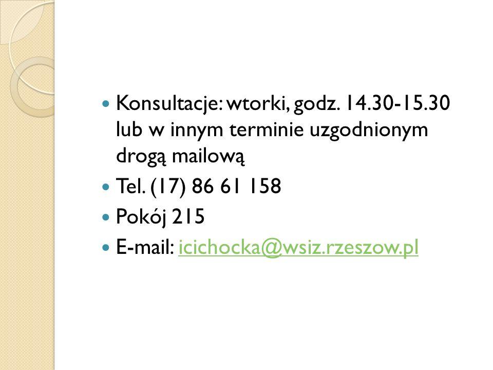 Konsultacje: wtorki, godz. 14.30-15.30 lub w innym terminie uzgodnionym drogą mailową Tel. (17) 86 61 158 Pokój 215 E-mail: icichocka@wsiz.rzeszow.pli