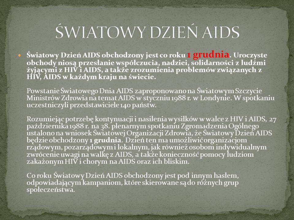 Światowy Dzień AIDS obchodzony jest co roku 1 grudnia. Uroczyste obchody niosą przesłanie współczucia, nadziei, solidarności z ludźmi żyjącymi z HIV i