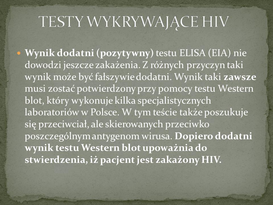 Wynik dodatni (pozytywny) testu ELISA (EIA) nie dowodzi jeszcze zakażenia. Z różnych przyczyn taki wynik może być fałszywie dodatni. Wynik taki zawsze
