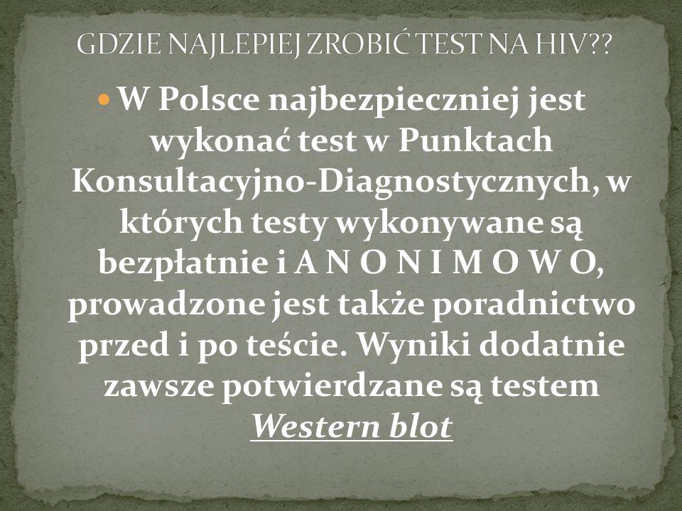 W Polsce najbezpieczniej jest wykonać test w Punktach Konsultacyjno-Diagnostycznych, w których testy wykonywane są bezpłatnie i A N O N I M O W O, pro