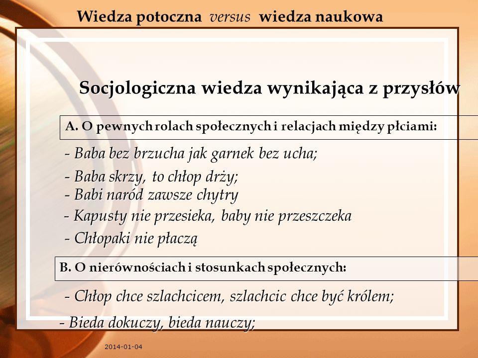 2014-01-04 Wiedza potoczna versus wiedza naukowa Socjologiczna wiedza wynikająca z przysłów A. O pewnych rolach społecznych i relacjach między płciami
