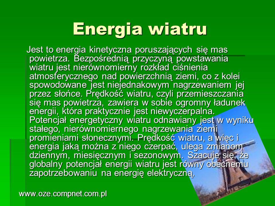 Energia wiatru Jest to energia kinetyczna poruszających się mas powietrza. Bezpośrednią przyczyną powstawania wiatru jest nierównomierny rozkład ciśni