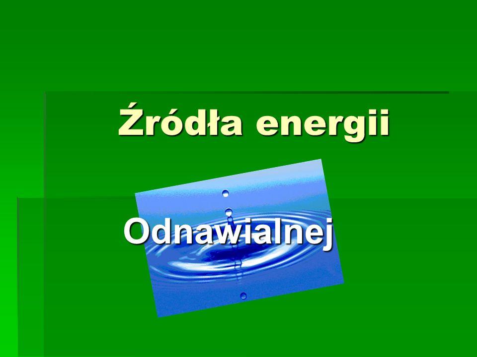 Energetyka słoneczna SŁOŃCE jest podstawowym źródłem energii dla naszej planety.