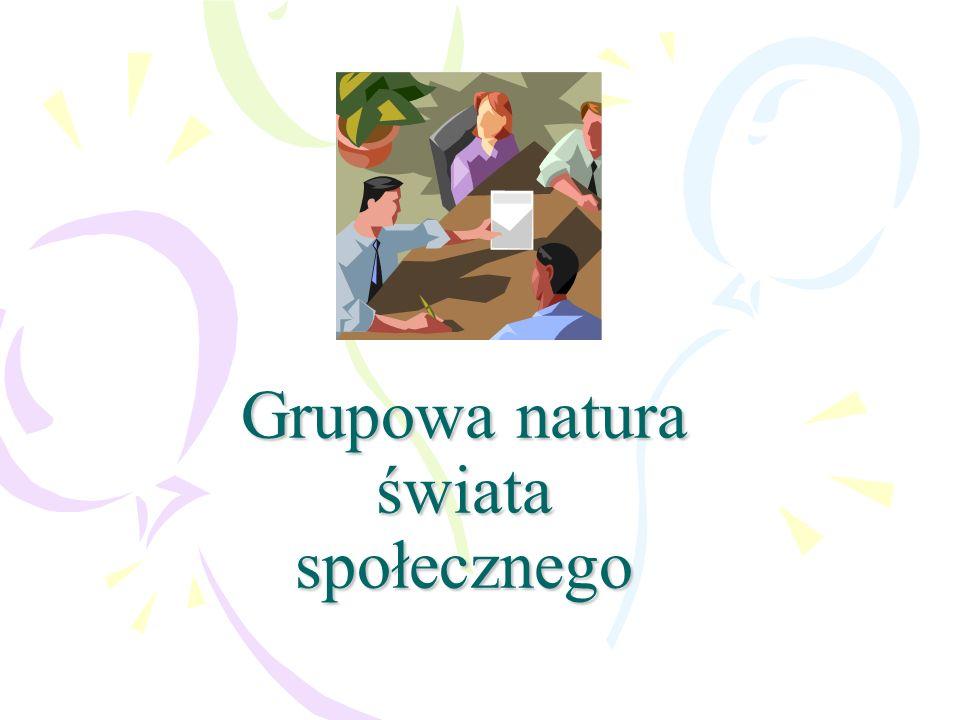 Grupowa natura świata społecznego