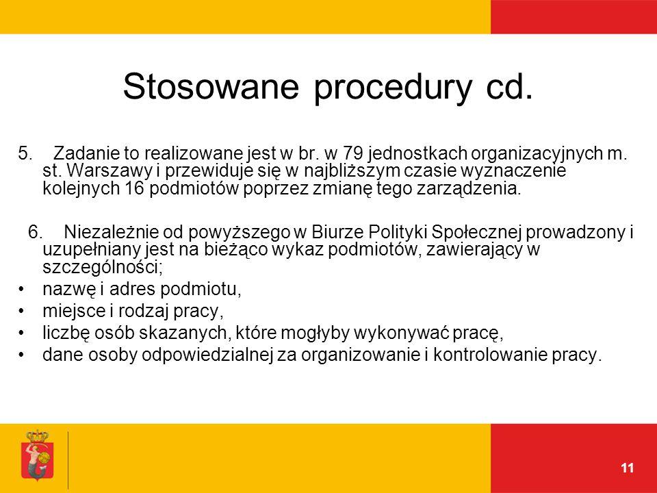 11 Stosowane procedury cd. 5. Zadanie to realizowane jest w br.