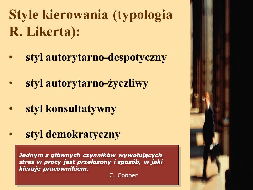 Style kierowania (typologia R. Likerta): styl autorytarno-despotyczny styl autorytarno-życzliwy styl konsultatywny styl demokratyczny Jednym z głównyc
