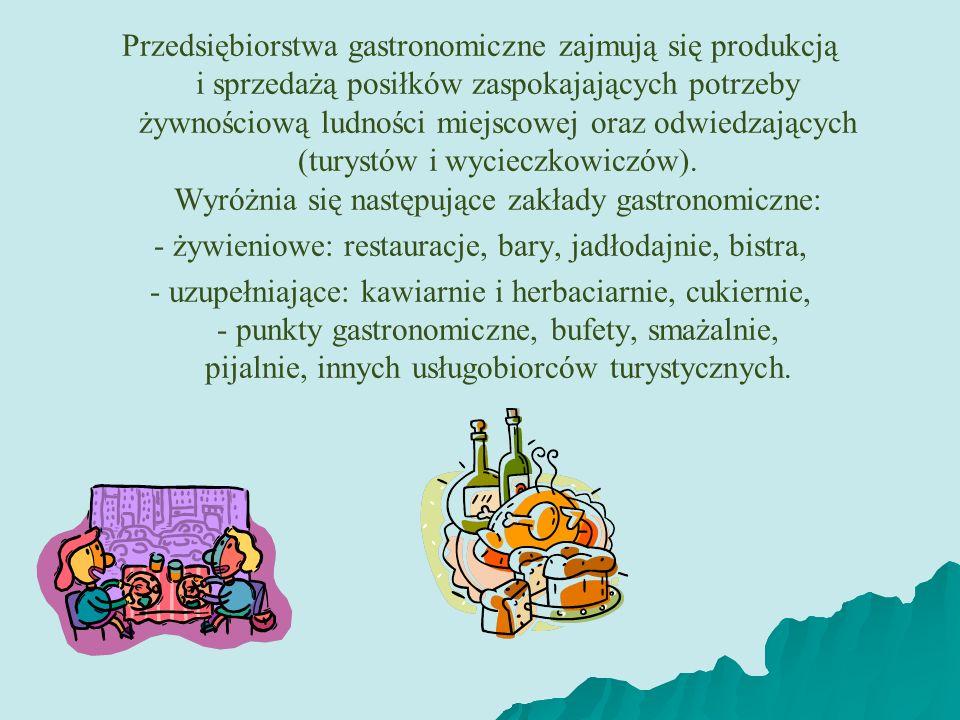 Przedsiębiorstwa gastronomiczne zajmują się produkcją i sprzedażą posiłków zaspokajających potrzeby żywnościową ludności miejscowej oraz odwiedzającyc