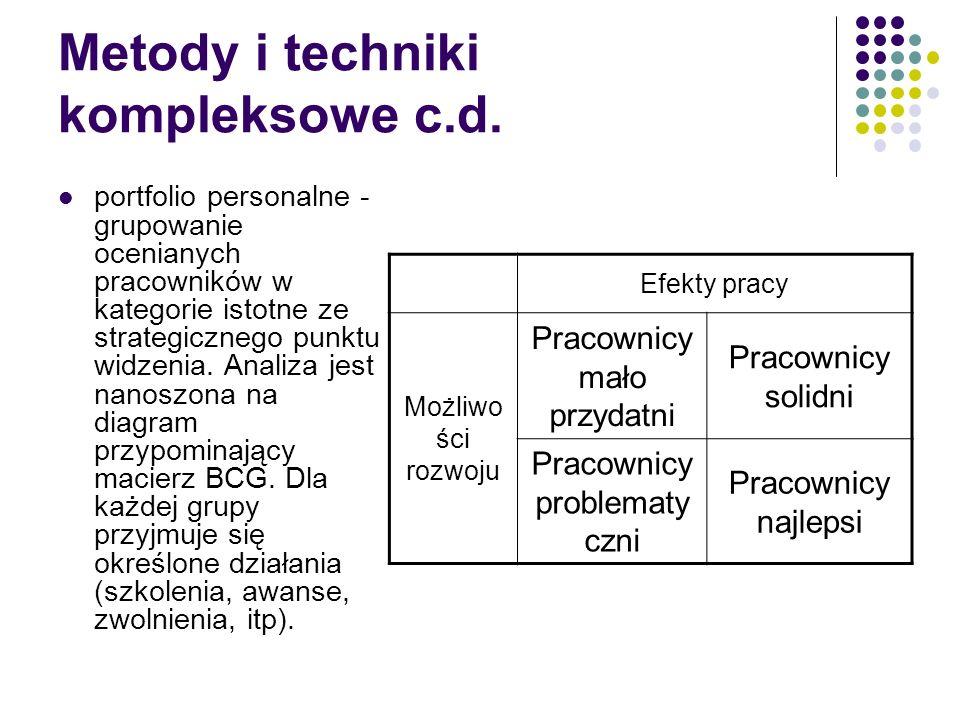 Metody i techniki kompleksowe с.d. portfolio personalne - grupowanie ocenianych pracowników w kategorie istotne ze strategicznego punktu widzenia. Ana
