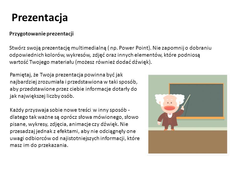 Przygotowanie prezentacji Stwórz swoją prezentację multimedialną ( np.