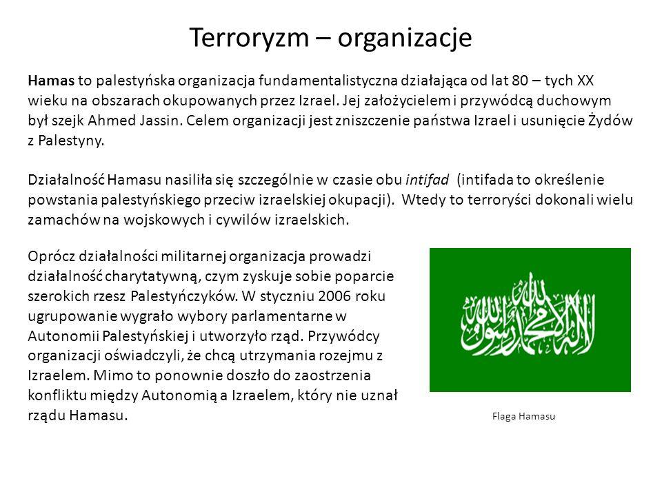 Flaga Hamasu Terroryzm – organizacje Hamas to palestyńska organizacja fundamentalistyczna działająca od lat 80 – tych XX wieku na obszarach okupowanyc
