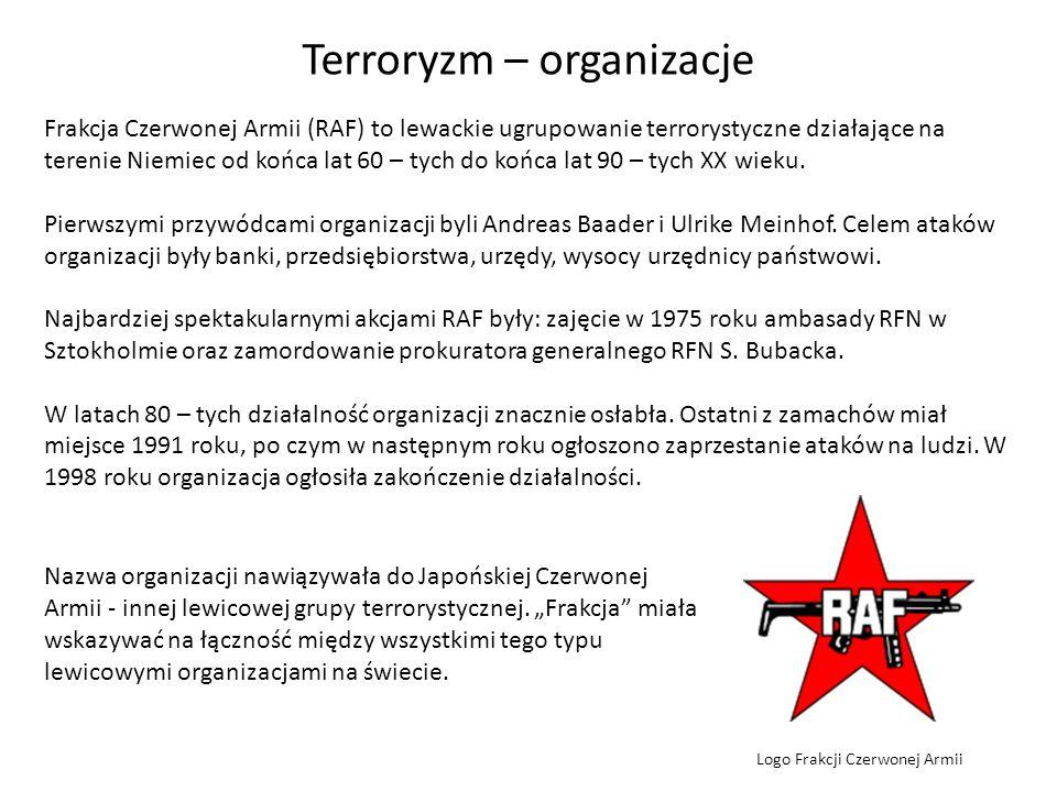 Terroryzm – organizacje Frakcja Czerwonej Armii (RAF) to lewackie ugrupowanie terrorystyczne działające na terenie Niemiec od końca lat 60 – tych do k
