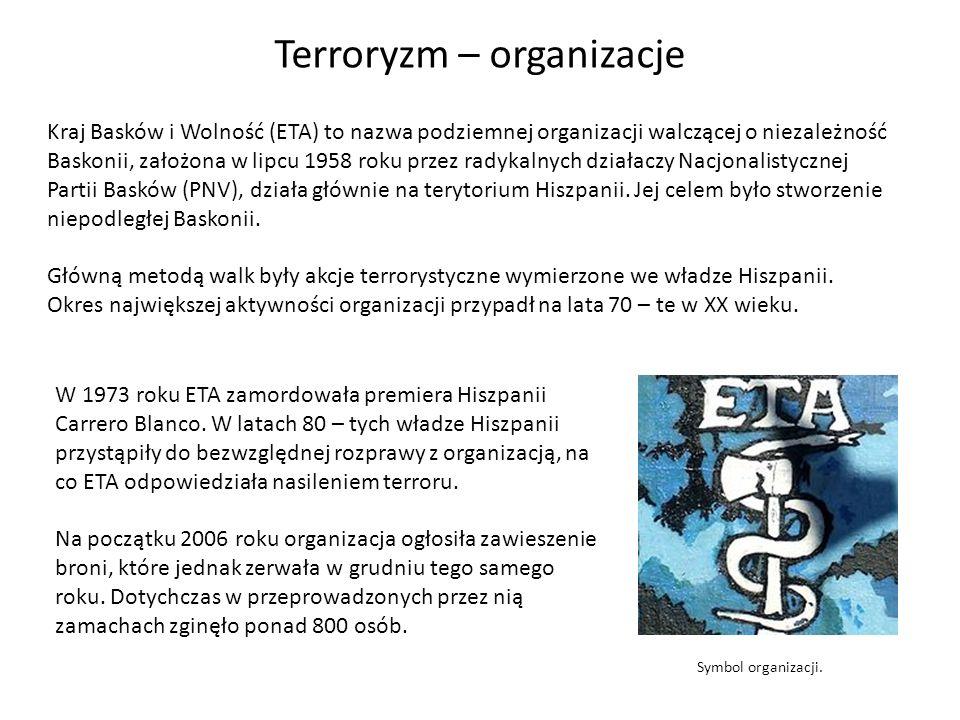 Terroryzm – organizacje Symbol organizacji. W 1973 roku ETA zamordowała premiera Hiszpanii Carrero Blanco. W latach 80 – tych władze Hiszpanii przystą