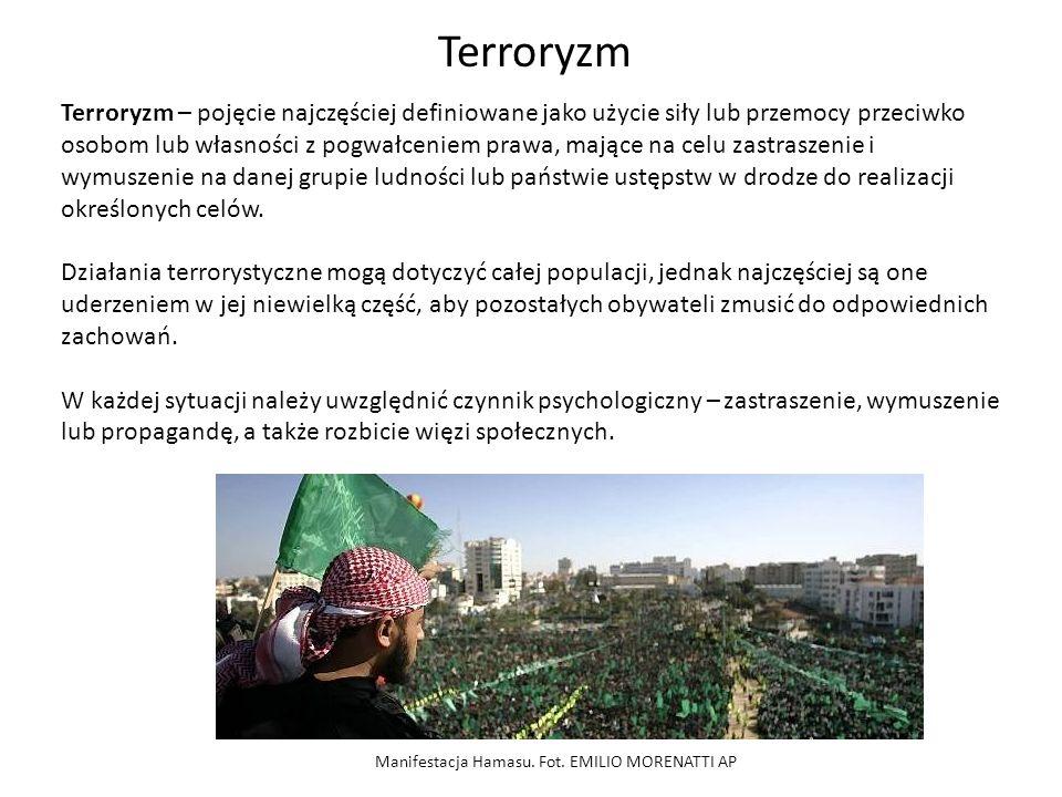 Terroryzm – pojęcie najczęściej definiowane jako użycie siły lub przemocy przeciwko osobom lub własności z pogwałceniem prawa, mające na celu zastrasz