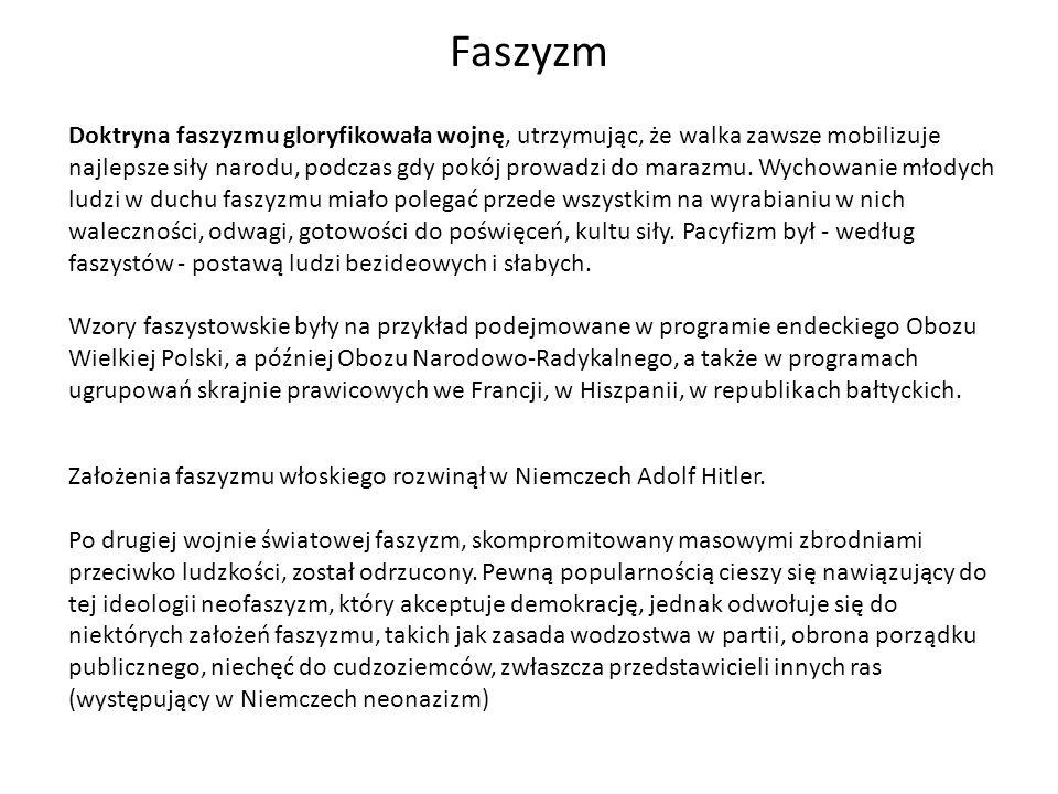 Faszyzm – wizja człowieka Faszyzm zakładał, że człowiek jest z natury istotą złą, egoistyczną i niegodną zaufania.