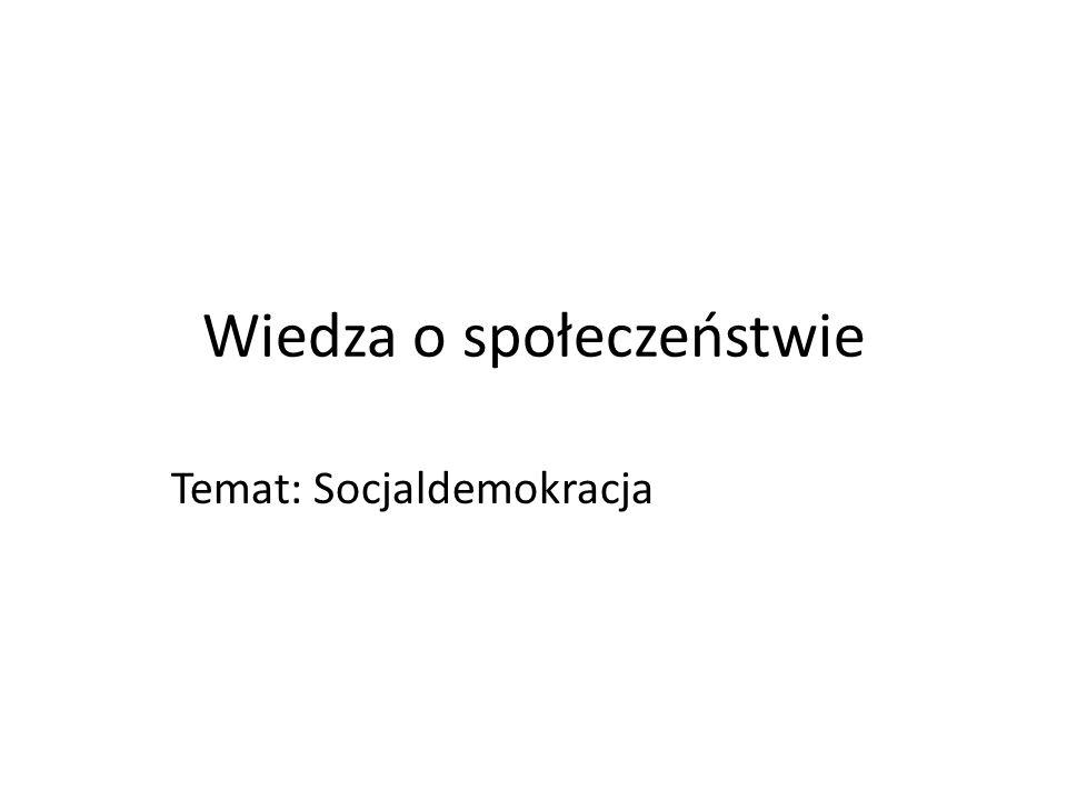 Wiedza o społeczeństwie Temat: Socjaldemokracja