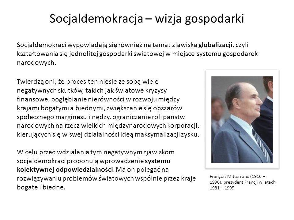 Socjaldemokraci wypowiadają się również na temat zjawiska globalizacji, czyli kształtowania się jednolitej gospodarki światowej w miejsce systemu gosp