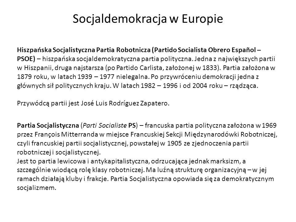 Socjaldemokracja w Europie Hiszpańska Socjalistyczna Partia Robotnicza (Partido Socialista Obrero Español – PSOE) – hiszpańska socjaldemokratyczna par