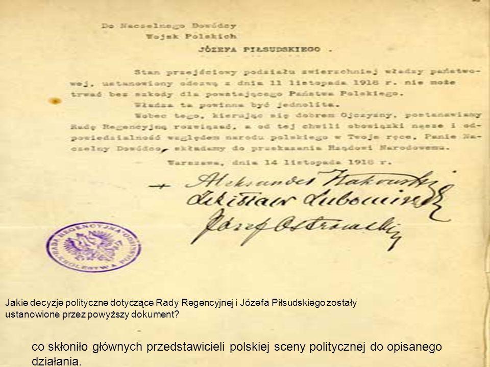 Jakie decyzje polityczne dotyczące Rady Regencyjnej i Józefa Piłsudskiego zostały ustanowione przez powyższy dokument? co skłoniło głównych przedstawi