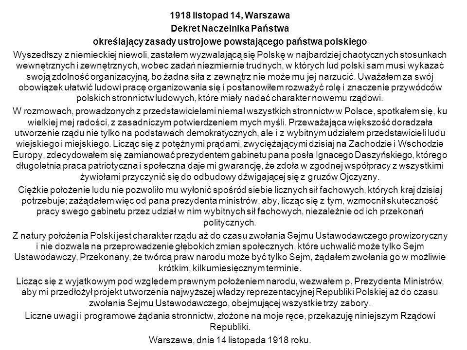 1918 listopad 14, Warszawa Dekret Naczelnika Państwa określający zasady ustrojowe powstającego państwa polskiego Wyszedłszy z niemieckiej niewoli, zas