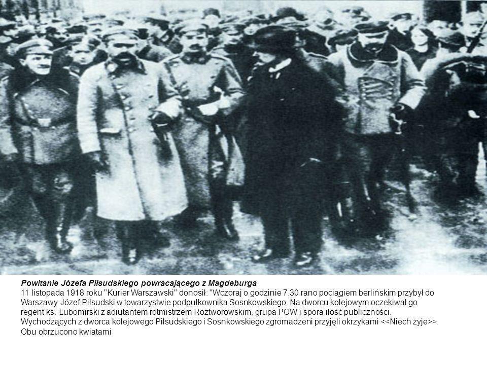 Powitanie Józefa Piłsudskiego powracającego z Magdeburga 11 listopada 1918 roku