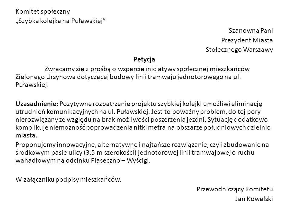 Komitet społeczny Szybka kolejka na Puławskiej Szanowna Pani Prezydent Miasta Stołecznego Warszawy Petycja Zwracamy się z prośbą o wsparcie inicjatywy
